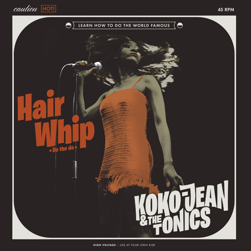 Koko-Jean & the Tonics - Hair Whip