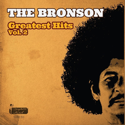 The Bronson - Greatest Hits Vol. 2