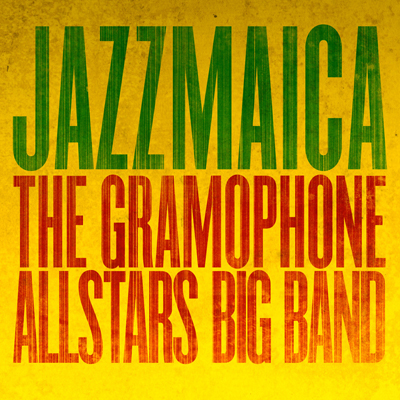 The Gramophone Allstars Big Band - Jazzmaica